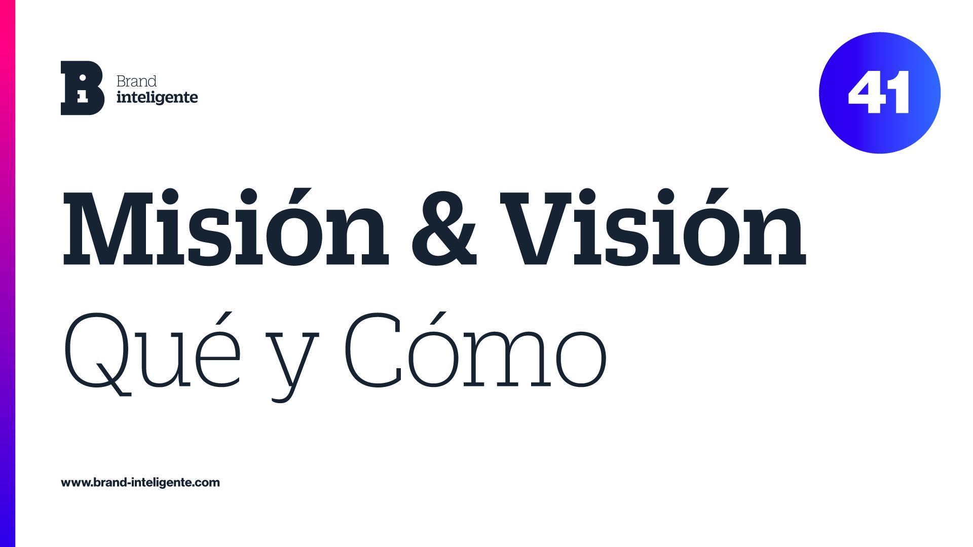 ¿Qué es Misión y Visión?